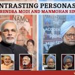 Contrasting personas of Narendra Modi and Manmohan Singh
