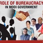 Role of Bureaucracy in Modi Government