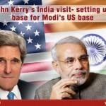 John Kerry's India visit- setting up base for Modi's US base