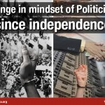 Change in Mindsets of Indian Politicians since Independence