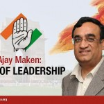 Will Ajay Maken Prove to be the Saviour of Congress