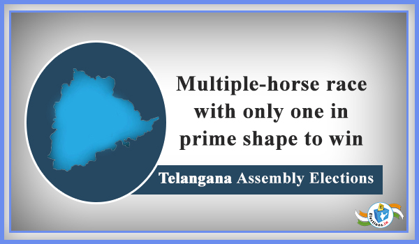 Telangana Elections - Multiple Horse Race